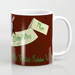 Addams Credo  Coffee Mug