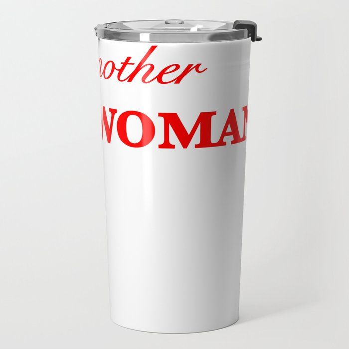 Just another Nasty Woman Travel Mug