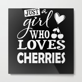 Just A Girl Who Loves Cherries I Cherry Lover Metal Print
