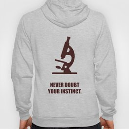 Lab No. 4 - Never Doubt Your Instinct Corporate Startup Quotes Hoody
