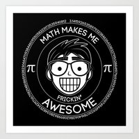 Math Makes Me Frickin Awesome Art Print