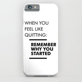 Remember Why You Started - Workout Inspirational iPhone Case