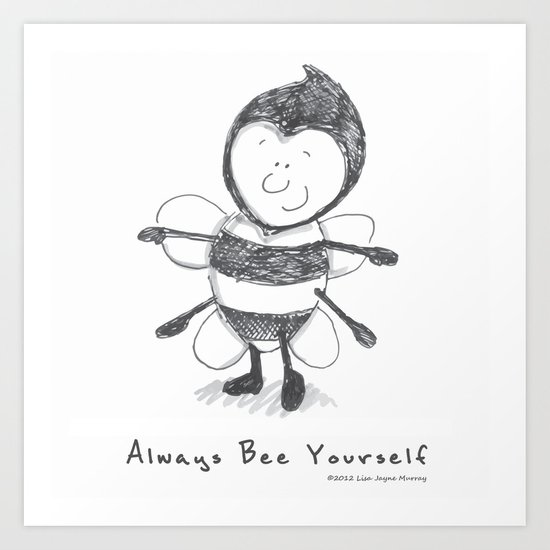Bee Yourself Art Print