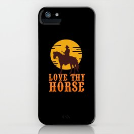 Love Thy Horses iPhone Case