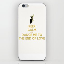 Dance me to the end of love iPhone Skin