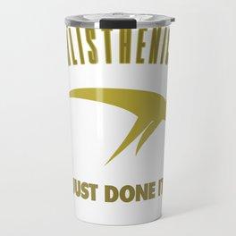 Calisthenics .:just done it Travel Mug