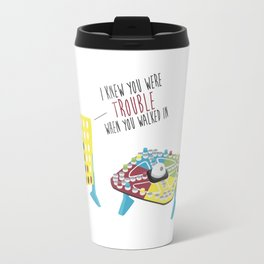 I Knew You Were Trouble Travel Mug