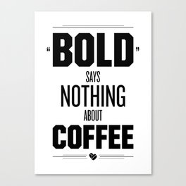 Bold Says Nothing – Black Canvas Print