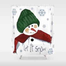 Let's build a snowman, let it snow Shower Curtain