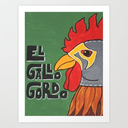 Luchamal Series- El Gallo Gordo Art Print