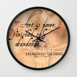 Art is never finished, only abandoned Wall Clock