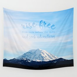 rise free from care before the dawn, and seek adventures Wall Tapestry
