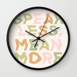 Speak Less, Mean More Wall Clock