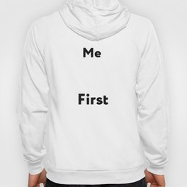 ME FIRST Hoody