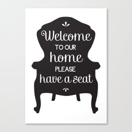 Welcome to our home! Canvas Print