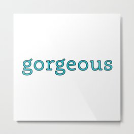 gorgeous - beautiful soul - 57 Montgomery Ave Metal Print