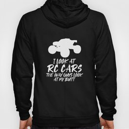 RC Cars The Way Guys Look At My Butt - RC Car Drift Hoody