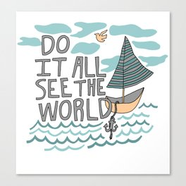 DO IT ALL SEE THE WORLD Canvas Print