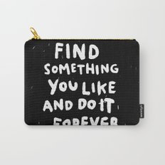 Find Something you like Carry-All Pouch