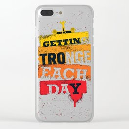 Getting Stronger Each Day Clear iPhone Case