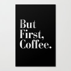But First, Coffee Vintage Typography Print Canvas Print