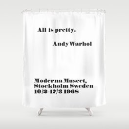 WARHOL All is pretty Shower Curtain