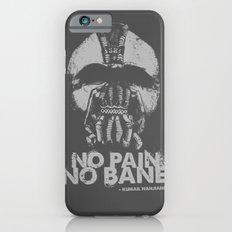 No Pain, No Bane Slim Case iPhone 6s