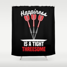 Happiness is a Tight Threesome | Darts Shower Curtain