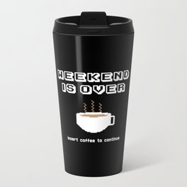 Insert coffee to continue Metal Travel Mug