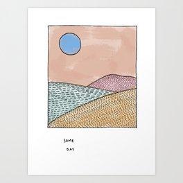 Some Day Art Print