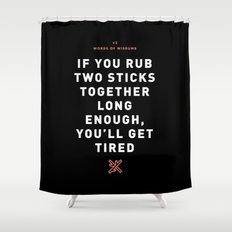 Words of Wisdumb #2 Shower Curtain