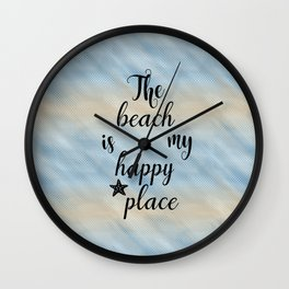 The Beach Is My Happy Place Wall Clock