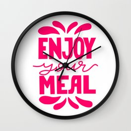 Enjoy your meal - Funny hand drawn quotes illustration. Funny humor. Life sayings. Sarcastic funny quotes. Wall Clock