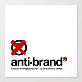 anti-brand® Canvas Print