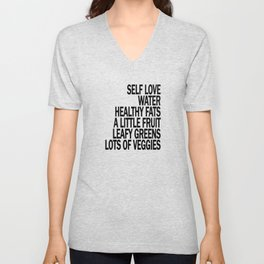 Self Love - Eat Healthy Food - Take Care of Yourself! Unisex V-Neck