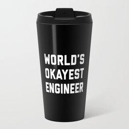 World's Okayest Engineer Funny Quote Travel Mug
