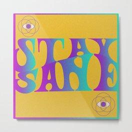 Stay Sane Metal Print