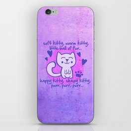 soft kitty, warm kitty, little ball of fur... iPhone Skin