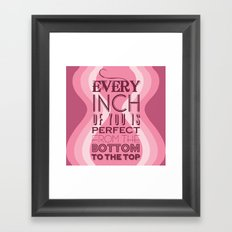 Every Inch of You is Perfect Framed Art Print