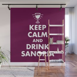 Keep Calm and Drink Sangria Wall Mural
