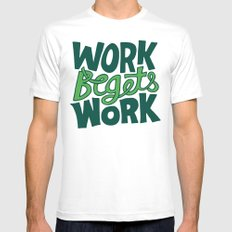 Work Begets Work. MEDIUM Mens Fitted Tee White