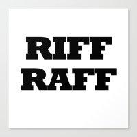 riff raff Canvas Prints featuring Riff Raff by RiffRaff4Eva