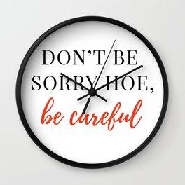 Be careful hoe Wall Clock