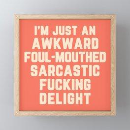 Awkward Fucking Delight Funny Quote Framed Mini Art Print