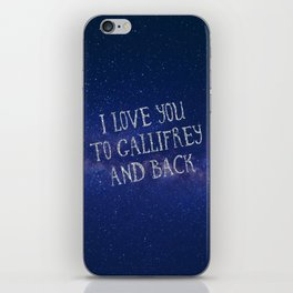 Love you to Gallifrey and back iPhone Skin