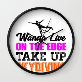 Skydiver Wanna Live Life on the Edge Take up Skydiving Wall Clock