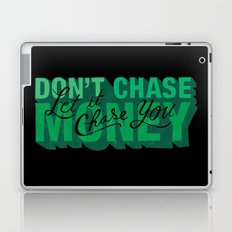 Don't Chase Money Laptop & iPad Skin