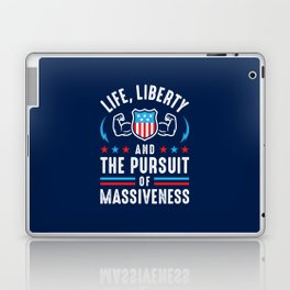 Life, Liberty And The Pursuit Of Massiveness Laptop & iPad Skin