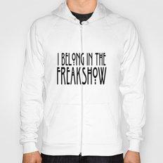 I Belong In The Freakshow Hoody