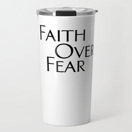 Faith Over Fear Travel Mug